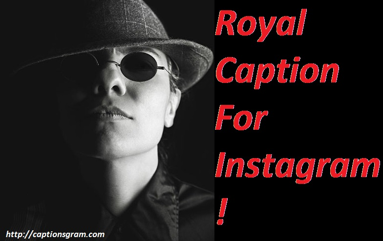 Royal Caption For Instagram !