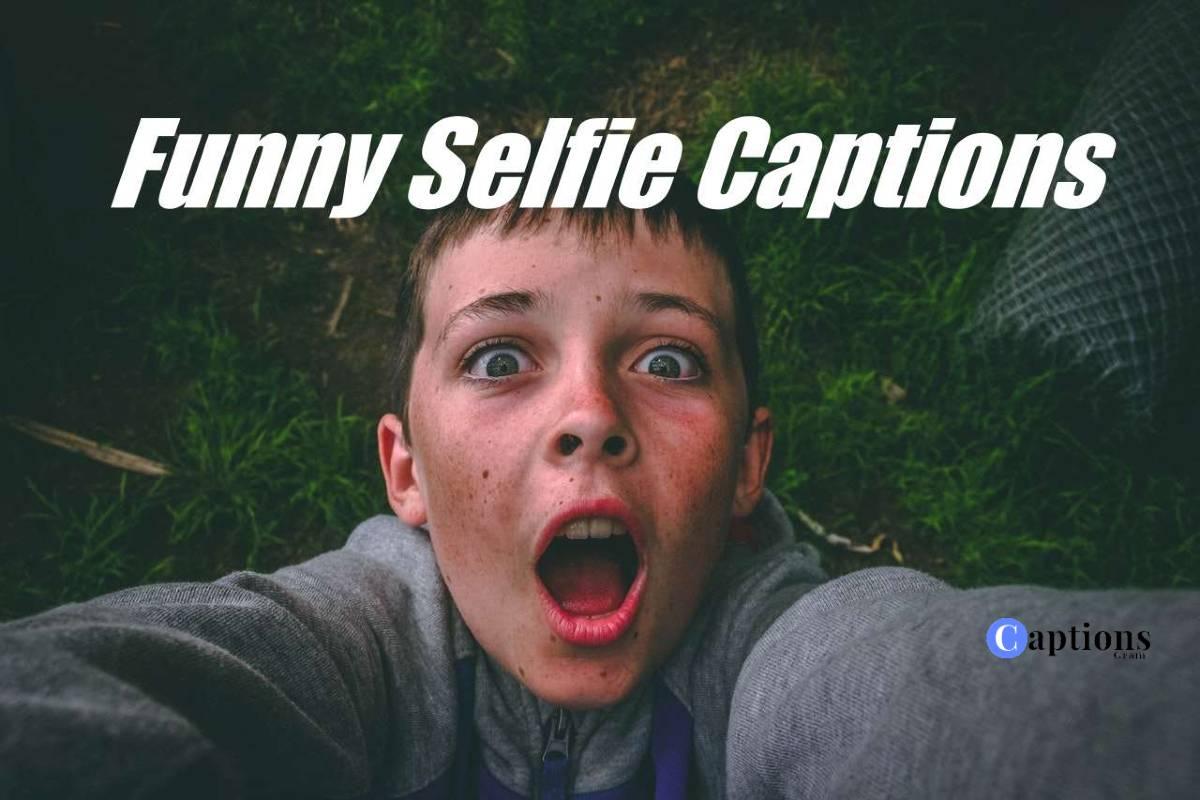 Funny Selfie Captions for Instagram