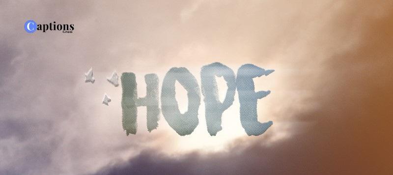 Hope Quotes Caption For Instagram Captionsgram