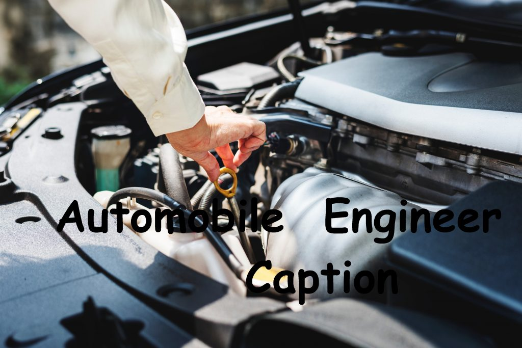 automobile engineer captions