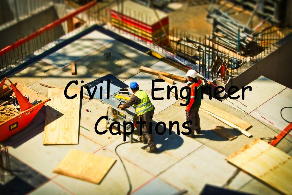 Civil Engineers Captions