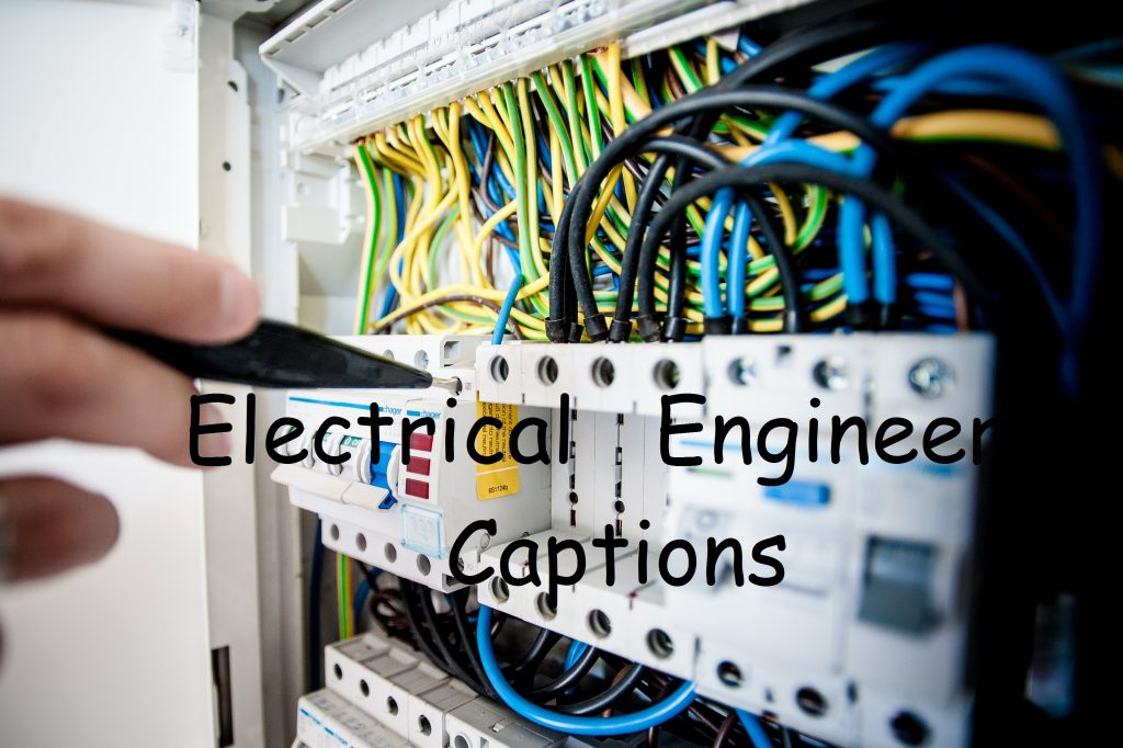 Electrical engineer captions
