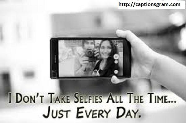 Funny Selfie Captions For Instagram captionsgram