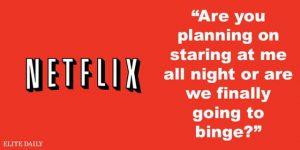Best Netflix pick up lines