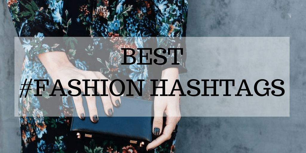 Top Fashion Hash Tags For Instagram