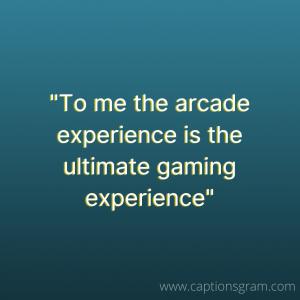 Best Arcade game captions